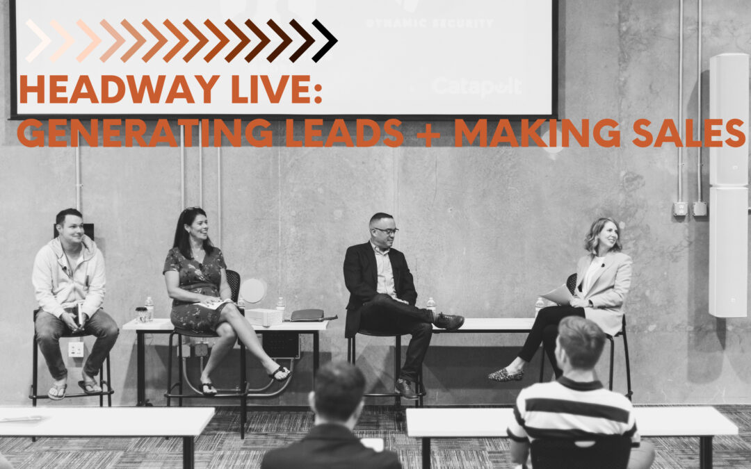 E13: Headway Live: Generating Leads + Making Sales